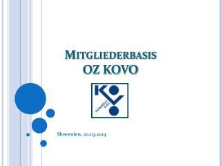 Mitgliederbasis  OZ KOVO