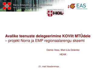 Avalike teenuste delegeerimine KOVilt MTÜdele  – projekt Norra ja EMP regionaalarengu skeemi