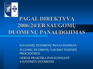 PAGAL DIREKTYVĄ 2006/24/EB SAUGOMŲ DUOMENŲ PANAUDOJIMAS