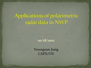 Applications of polarimetric radar data in NWP