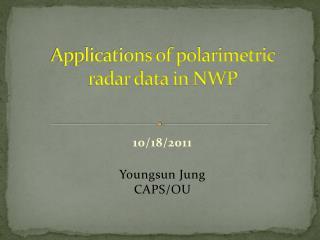 Applications of polarimetric radar data in NWP
