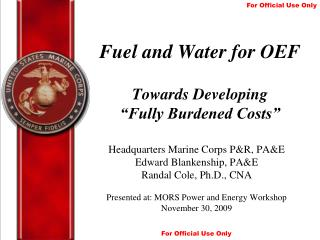 Fuel and Water for OEF  Towards Developing   Fully Burdened Costs