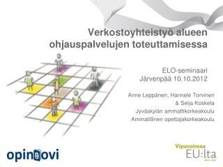 Verkostoyhteistyö alueen ohjauspalvelujen toteuttamisessa ELO-seminaari Järvenpää 10.10.2012