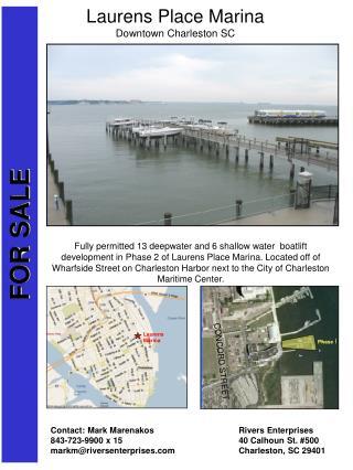 Contact: Mark Marenakos  Rivers Enterprises 843-723-9900 x 15    40 Calhoun St. 500 markmriversenterprises  Charleston,