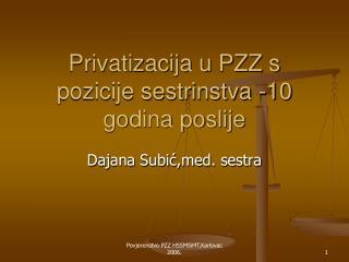 Privatizacija u PZZ s pozicije sestrinstva -10 godina poslije