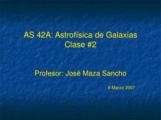 AS 42A: Astrof ísica de Galaxias Clase #2