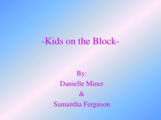 -Kids on the Block-