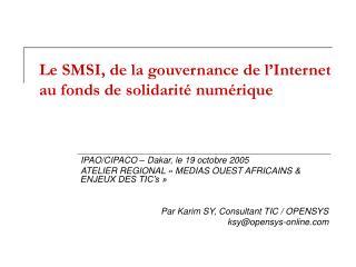 Le SMSI, de la gouvernance de l'Internet au fonds de solidarité numérique