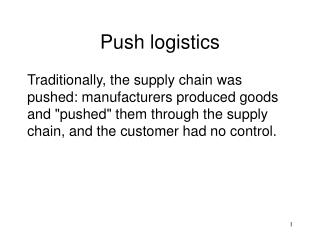 Push logistics