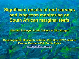 Significant results of reef surveys and long-term monitoring on South African marginal reefs