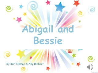 Abigail and Bessie