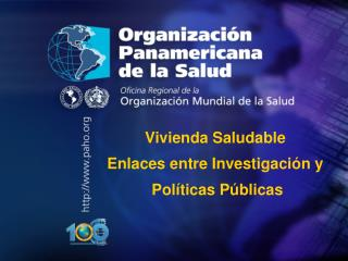 Vivienda Saludable  Enlaces entre Investigaci�n y  Pol�ticas P�blicas