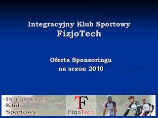 Integracyjny Klub Sportowy FizjoTech