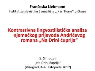 """Frančeska Liebmann Institut za slavistiku Sveučilišta  """"  Karl Franz"""" u Grazu"""