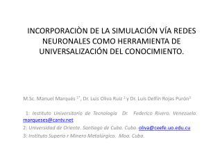 M.Sc.  Manuel Marqués  1* , Dr. Luis Oliva Ruiz  2  y Dr. Luis Delfín Rojas Purón 3
