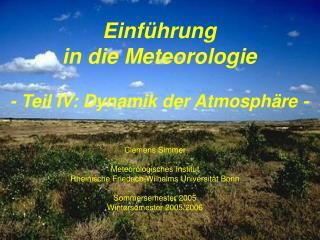 Einf hrung  in die Meteorologie    - Teil IV: Dynamik der Atmosph re -