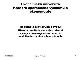 Ekonomick á univerzita  Katedra operačného výskumu a ekonometrie