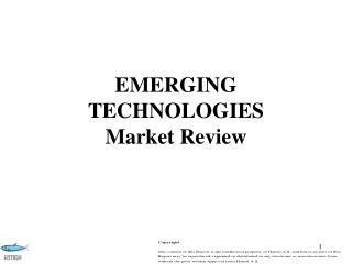 EMERGING TECHNOLOGIES Market Review