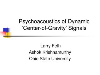Psychoacoustics of Dynamic  Center-of-Gravity  Signals
