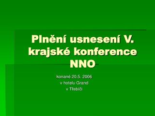 Pln?n� usnesen� V. krajsk� konference NNO