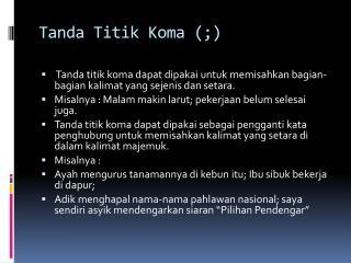 Tanda Titik Koma  (;)