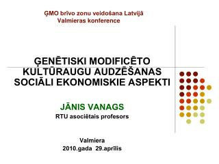 ĢMO brīvo zonu veidošana Latvijā  Valmieras konference