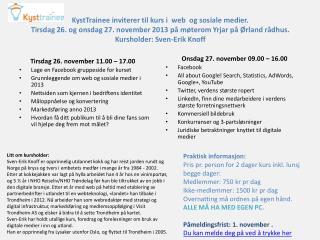 Tirsdag 26. november 11.00 – 17.00 Lage en  Facebook  gruppeside for kurset