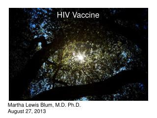 Martha Lewis Blum, M.D. Ph.D. August 27, 2013