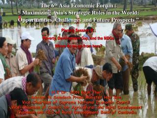 H.E Dr. SON Koun Thor Advisor to Samdech Prime Minister Hun Sen,