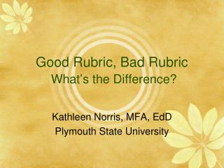 Good Rubric, Bad Rubric What ' s the Difference?