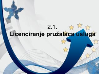 2.1. Licenciranje pružalaca usluga