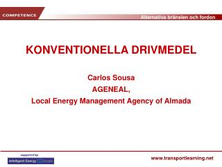 KONVENTIONELLA DRIVMEDEL Carlos Sousa AGENEAL,  Local Energy Management Agency of Almada