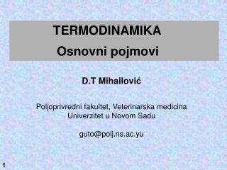 D.T Mihailovi ć Poljoprivredni fakultet, Veterinarska medicina Univerzitet u Novom Sadu