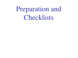 Preparation and Checklists