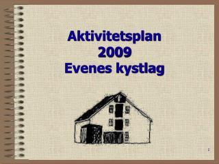 Aktivitetsplan 2009 Evenes kystlag