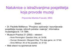 Natuknice o istraživanjima posjetitelja koja provode muzeji Pripremila Markita Franulić, MDC