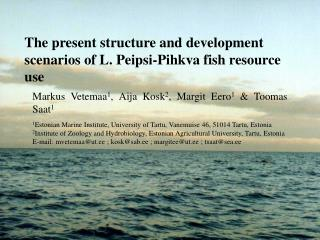The present structure and development scenarios of L. Peipsi-Pihkva fish resource use