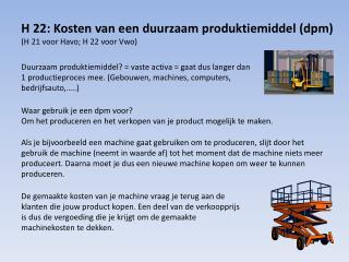 H 22: Kosten van een duurzaam  produktiemiddel  ( dpm ) (H 21 voor Havo; H 22 voor Vwo)