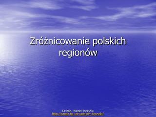 Zróżnicowanie polskich regionów