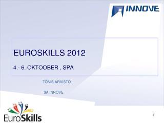 EUROSKILLS 2012 4.- 6. OKTOOBER , SPA