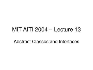 MIT AITI 2004 – Lecture 13
