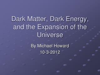 Dark Matter, Dark Energy, and the Expansion of the Universe