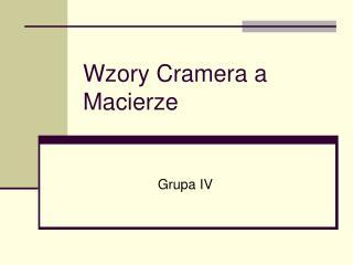 Wzory Cramera a Macierze