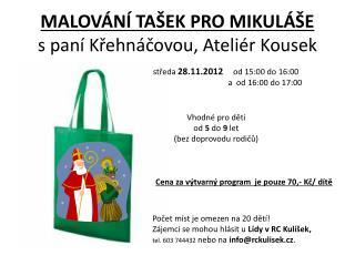 MALOVÁNÍ TAŠEK PRO MIKULÁŠE   s paní  Křehnáčovou , Ateliér  Kousek