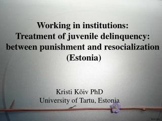 Working in institutions:  Treatment of juvenile delinquency: