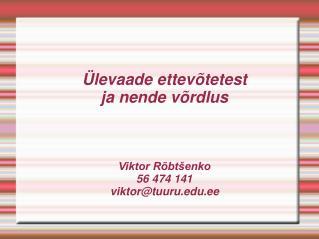 Ülevaade ettevõtetest ja nende võrdlus Viktor Rõbtšenko 56 474 141 viktor@tuuru.ee