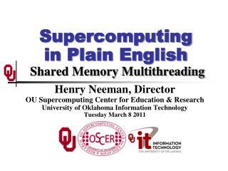 Supercomputing in Plain English  Shared Memory Multithreading