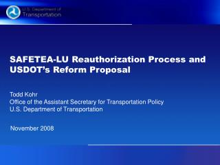 SAFETEA-LU Reauthorization Process and USDOT's Reform Proposal