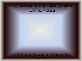 FOR 500  PRINCIPLES  OF RESEARCH: PROPOSAL WRITING PROCESS