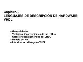 Capítulo 2: LENGUAJES DE DESCRIPCIÓN DE HARDWARE: VHDL